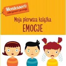 Montessori. Moja pierwsza książka. Emocje