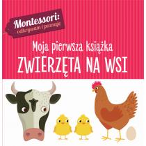 Chiara Piroddi Montessori. Moja pierwsza książka. Zwierzęta na wsi