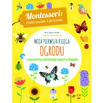 Montessori. Moja pierwsza księga ogrodu