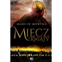 Mortka Marcin Miecz i kwiaty