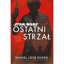 Daniel Jose Older Star Wars. Ostatni strzał