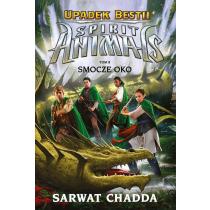 Sarwat Chadda Spirit Animals. Upadek bestii. Smocze oko. Tom 8