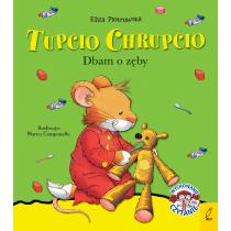 Praca zbiorowa Tupcio Chrupcio. Dbam o zęby