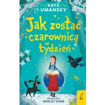 Kaye Umansky Jak zostać czarownicą w tydzień. Tom 1