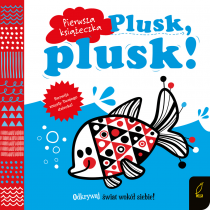 Praca zbiorowa Pierwsza książeczka. Plusk, plusk!