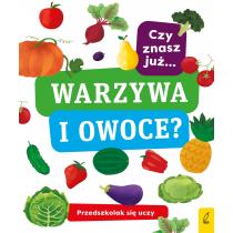 Praca zbiorowa Przedszkolak się uczy. Czy znasz już warzywa i owoce?