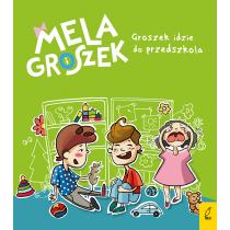 Ewa Skibińska Mela i Groszek. Groszek idzie do przedszkola