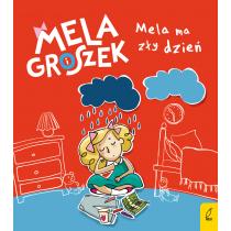 Ewa Skibińska Mela i Groszek. Mela ma zły dzień