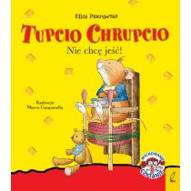 Praca zbiorowa Tupcio Chrupcio. Nie chcę jeść!