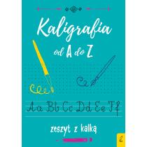 Praca zbiorowa Kaligrafia od A do Z. Zeszyt z kalką