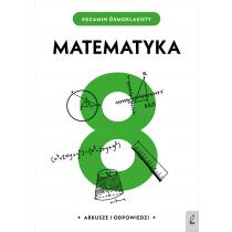 Praca zbiorowa Egzamin ósmoklasisty. Matematyka