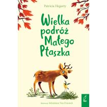 Patricia Hegarty Wielka podróż Małego Ptaszka