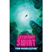 Tom Huddleston Zatopiony świat