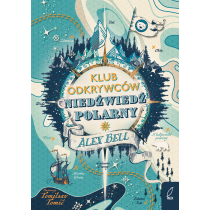 """Alex Bell Klub Odkrywców """"Niedźwiedź polarny"""""""
