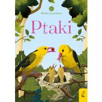 Patrycja Zarawska Młodzi przyrodnicy. Ptaki