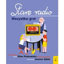 Eliza Piotrowska Stare radio. Wszystko gra!