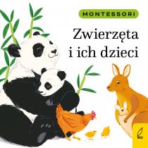 Marzena Kunicka-Porwisz Montessori. Zwierzęta i ich dzieci