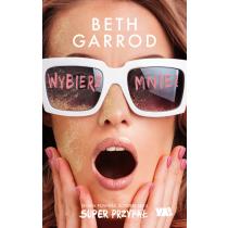 Beth Garrod Wybierz mnie!