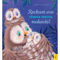 Jane Chapman Kocham was równie mocno, maluszki!
