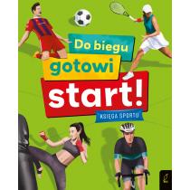 Joanna Wiśniowska Do biegu! Gotowi! Start! Księga sportu