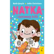 Julia Christians Ruth Quayle Natka i zbuntowany królik. Tom 1