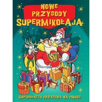 Praca zbiorowa Nowe przygody Supermikołaja