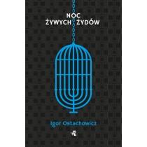 Ostachowicz Igor Noc żywych Żydów