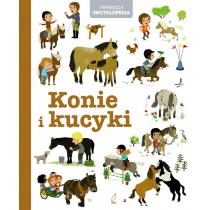 Praca zbiorowa Pierwsza encyklopedia. Konie i kucyki