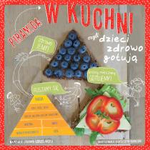 Gorzelińska Joanna Piramida w kuchni czyli dzieci zdrowo gotują