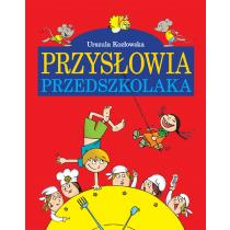 Kozłowska Urszula Przysłowia przedszkolaka