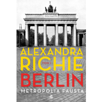Richie Alexandra Berlin. Metropolia Fausta. Tom 1