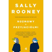 Sally Rooney Rozmowy z przyjaciółmi
