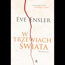 Ensler Eve W trzewiach świata. Wspomnienia
