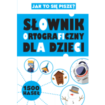 Praca zbiorowa Słownik ortograficzny dla dzieci