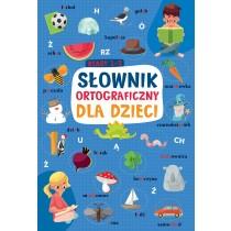 praca zbiorowa Słownik ortograficzny dla dzieci. Klasy 1-3