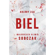 Małgorzata Oliwia Sobczak Kolory zła. Biel. Tom 3