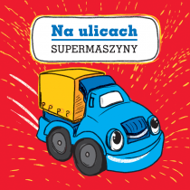 Praca zbiorowa Supermaszyny. Na ulicach