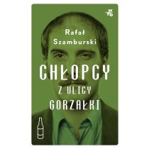 Szamburski Rafał Chłopcy z ulicy Gorzałki