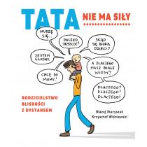 Błażej Staryszak Krzysztof Wiśniewski Tata nie ma siły