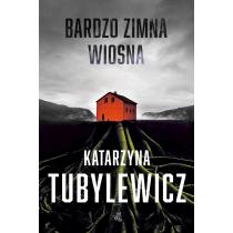 Katarzyna Tubylewicz Bardzo zimna wiosna. Tom 1