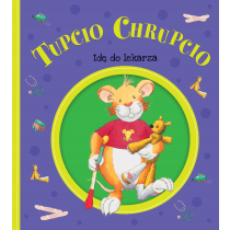 praca zbiorowa Tupcio Chrupcio. Idę do lekarza