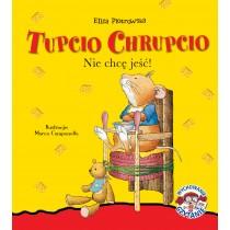 Piotrowska Eliza Tupcio Chrupcio. Nie chcę jeść