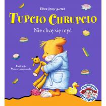 Piotrowska Eliza Tupcio Chrupcio. Nie chcę się myć