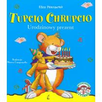 Piotrowska Eliza Tupcio Chrupcio. Urodzinowy prezent
