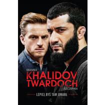 Khalidov Mamed Twardoch Szczepan Lepiej, byś tam umarł