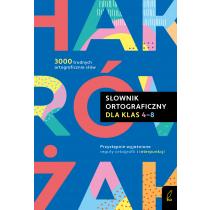 Anna Sikorska-Michalak Słownik ortograficzny dla klas 4-8