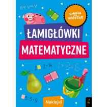 Praca zbiorowa Szkoła na szóstkę. Łamigłówki matematyczne