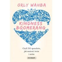 Wahba Orly Kindness Boomerang, czyli 365 sposobów, jak zmienić świat i siebie