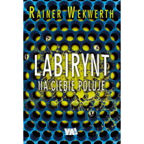 Wekwerth Rainer Labirynt na ciebie poluje