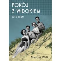 Marcin Wilk Pokój z widokiem. Lato 1939